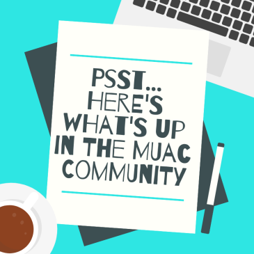 psst... here's what's up in the muac community